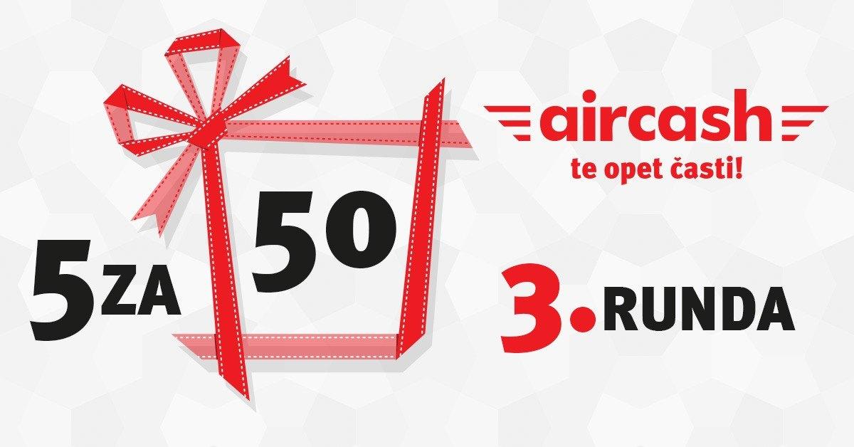 Aircash Akcija 5 za 50 kreće 3. runda